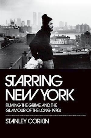 Starring New York af Stanley Corkin