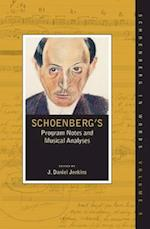 Schoenberg's Program Notes and Musical Analyses af Arnold Schoenberg