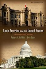 Latin America and the United States af Robert Holden, Eric Zolov