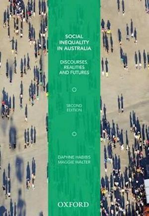 Social Inequality in Australia af Maggie Walter, Daphne Habibis