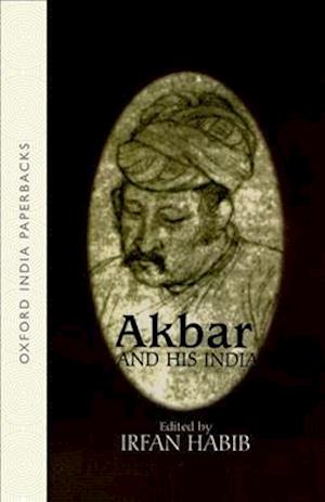 Akbar and His India af Irfan Habib