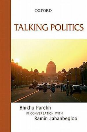 Talking Politics af Bhikhu Parekh, Ramin Jahanbegloo