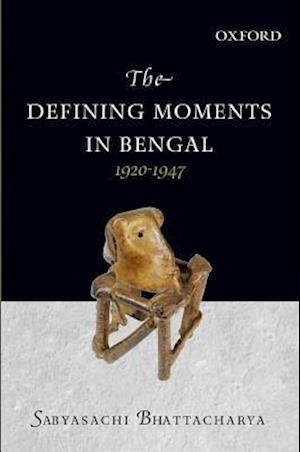 The Defining Moments in Bengal af Sabyasachi Bhattacharya