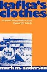 Kafka's Clothes (Clarendon Paperbacks)