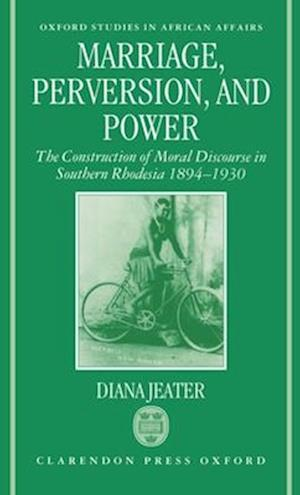 Marriage, Perversion and Power af Diana Jeater
