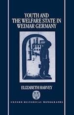Youth and the Welfare State in Weimar Germany af Elizabeth Harvey