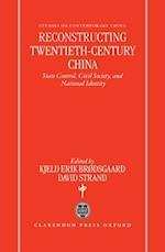 Reconstructing Twentieth Century China af David Strand, Kjeld Erik Brodsgaard
