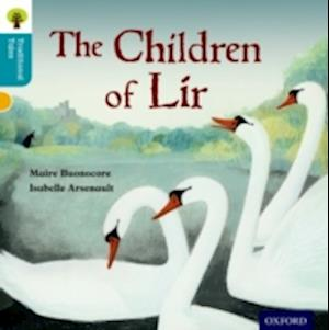 Oxford Reading Tree Traditional Tales: Level 9: the Children of Lir af Nikki Gamble, Pam Dowson, Isabelle Arsenault