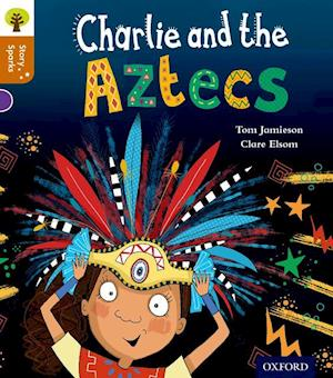 Oxford Reading Tree Story Sparks: Oxford Level 8: Charlie and the Aztecs af Tom Jamieson