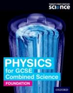 Twenty First Century Science: Physics for GCSE Combined Science (Foundation) Student Book