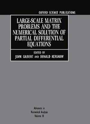 Advances in Numerical Analysis: Volume III: Large-scale Matrix Problems and the Numerical Solution of Partial Differential Equations af Donald Kershaw, John Gilbert