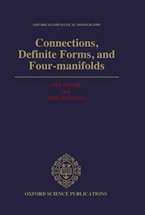 Connections, Definite Forms and Four-manifolds af John Randall, Ted Petrie