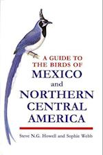 A Guide to the Birds of Mexico and Northern Central America af Steve N G Howell, Sophie Webb