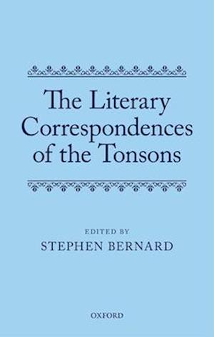 The Literary Correspondences of the Tonsons af Stephen Bernard