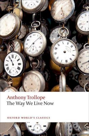 The Way We Live Now af Anthony Trollope