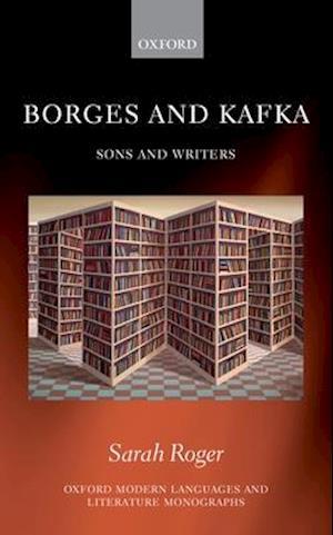 Bog, hardback Borges and Kafka af Sarah Roger