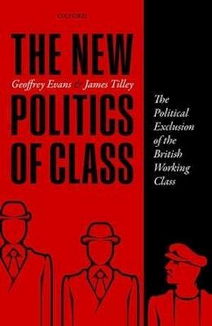 Bog, hardback The New Politics of Class af Geoffrey Evans
