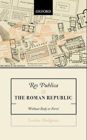 Bog, hardback Res Publica and the Roman Republic af Louise Hodgson