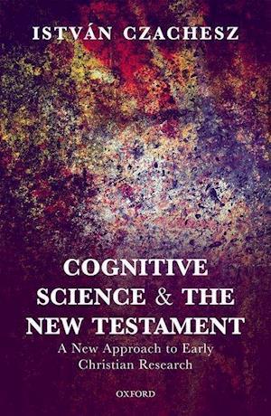 Bog, hardback Cognitive Science and the New Testament af Istvan Czachesz