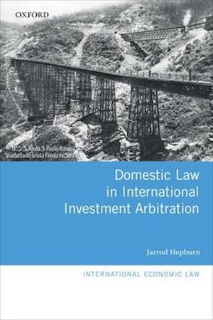 Bog, hardback Domestic Law in International Investment Arbitration af Jarrod Hepburn