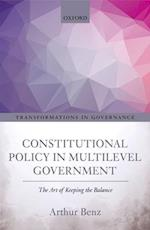 Constitutional Policy in Multilevel Government (Transformations in Governance)