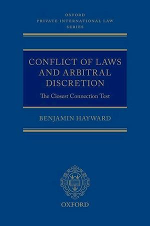 Bog, hardback Conflict of Laws and Arbitral Discretion af Benjamin Hayward