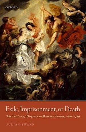 Bog, hardback Exile, Imprisonment, or Death af Julian Swann