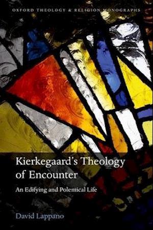Bog, hardback Kierkegaard's Theology of Encounter af David Lappano