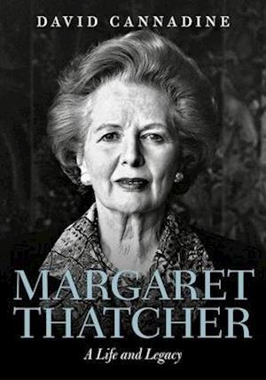 Bog, hardback Margaret Thatcher: A Life and Legacy af Mr David Cannadine