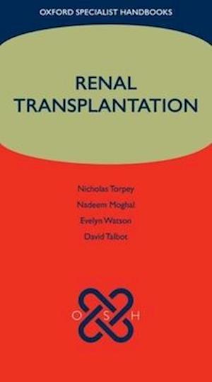 Renal Transplantation af Nicholas Torpey, Nadeem E. Moghal, Evelyn Watson
