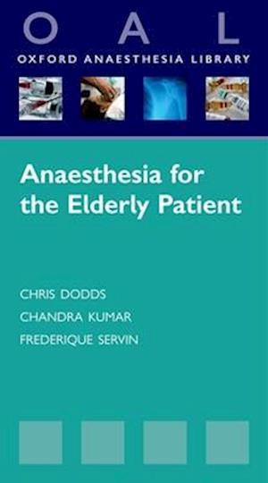 Anaesthesia for the Elderly Patient af Chris Dodds, Chandra M. Kumar, Frederique Servin