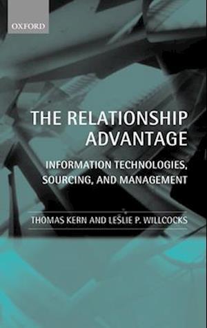 The Relationship Advantage af Leslie P Willcocks, Thomas Kern