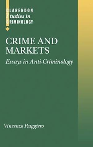 Crime and Markets af Vincenzo Ruggiero