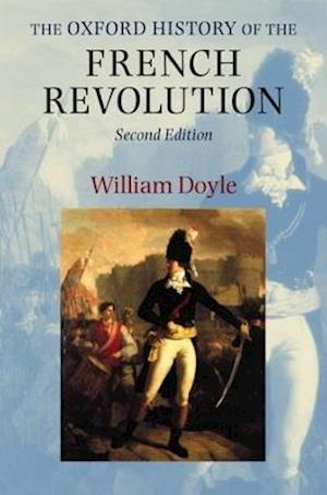 The Oxford History of the French Revolution af William Doyle