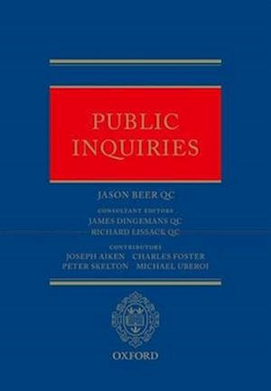 Public Inquiries af Richard Lissack, Charles Foster, James Dingemans