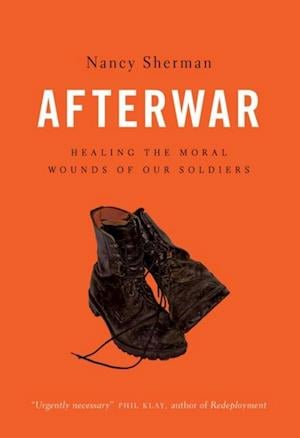 Afterwar: Healing the Moral Wounds of Our Soldiers af Nancy Sherman