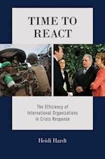 Time to React: The Efficiency of International Organizations in Crisis Response af Heidi Hardt
