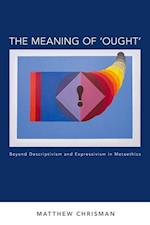The Meaning of 'Ought' af Matthew Chrisman