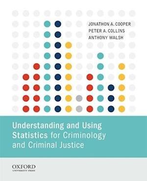 Understanding and Using Statistics for Criminology and Criminal Justice af Jonathon A. Cooper
