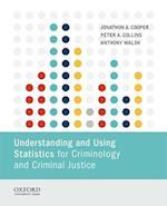 Understanding and Using Statistics for Criminology and Criminal Justice af Anthony Walsh, Peter A. Collins, Jonathon A. Cooper