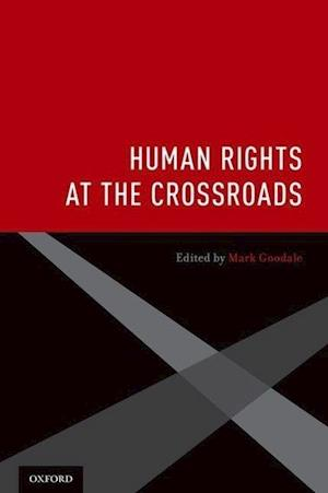 Human Rights at the Crossroads af Mark Goodale