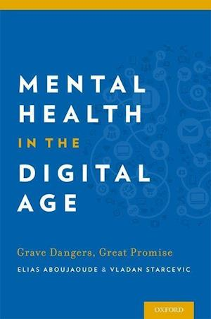 Mental Health in the Digital Age af Elias Aboujaoude
