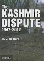 The Kashmir Dispute, 1947-2012 af A. G. Noorani, Abdul Gafoor Abdul Majeed Noorani