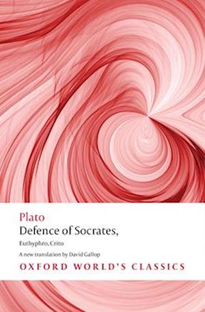 Defence of Socrates, Euthyphro, Crito af Plato, David Gallop