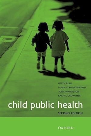 Child Public Health af Mitch Blair, Tony Waterston, Sarah Stewart Brown