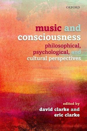 Music and Consciousness af David Clarke, Eric F Clarke