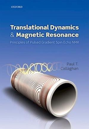 Translational Dynamics and Magnetic Resonance af Paul Callaghan