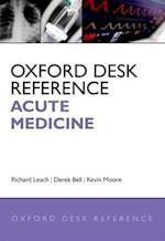 Oxford Desk Reference: Acute Medicine (Oxford Desk Reference Series)