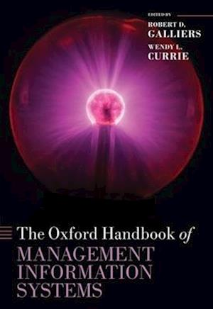 The Oxford Handbook of Management Information Systems af Robert D Galliers, Wendy Currie