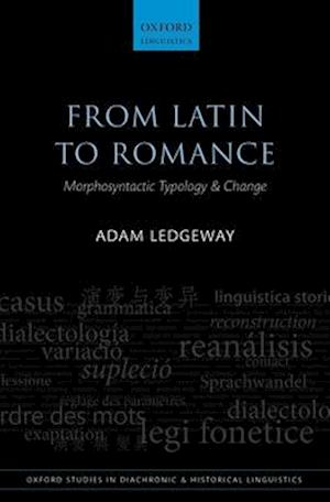 From Latin to Romance af Adam Ledgeway